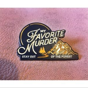 My Favorite Murder Pin